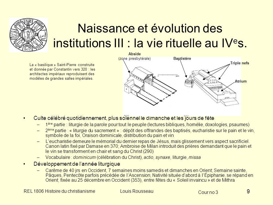 Naissance et évolution des institutions III : la vie rituelle au IVes.