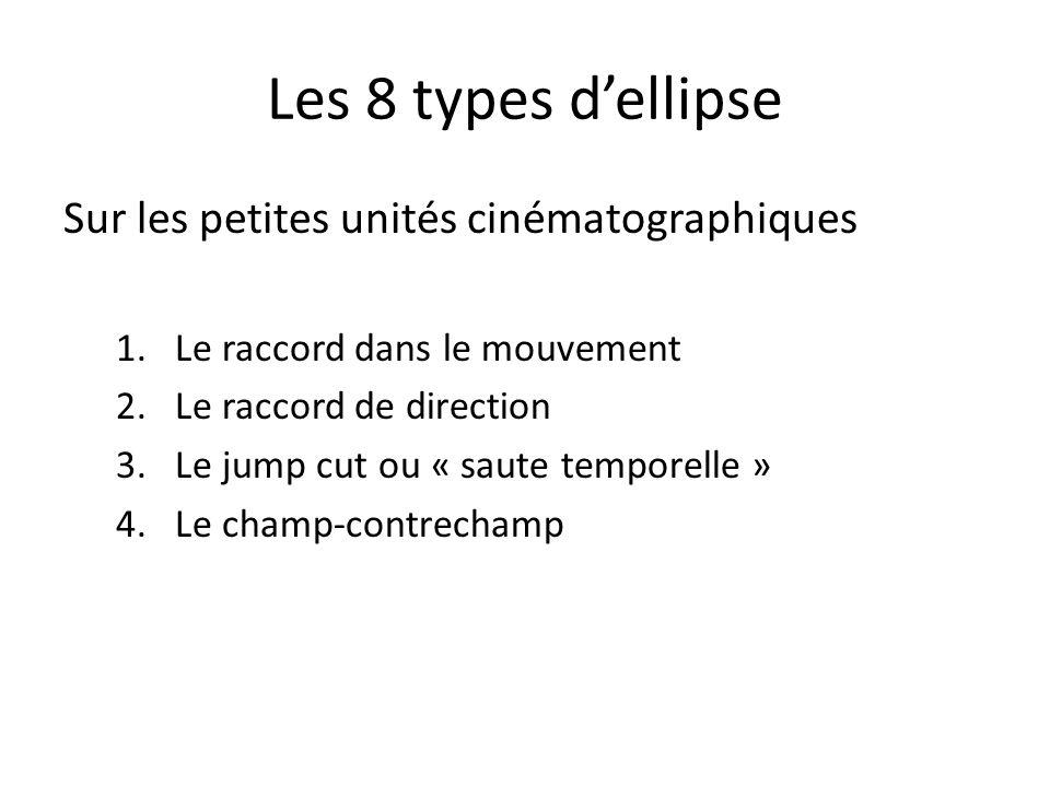 Les 8 types d'ellipse Sur les petites unités cinématographiques