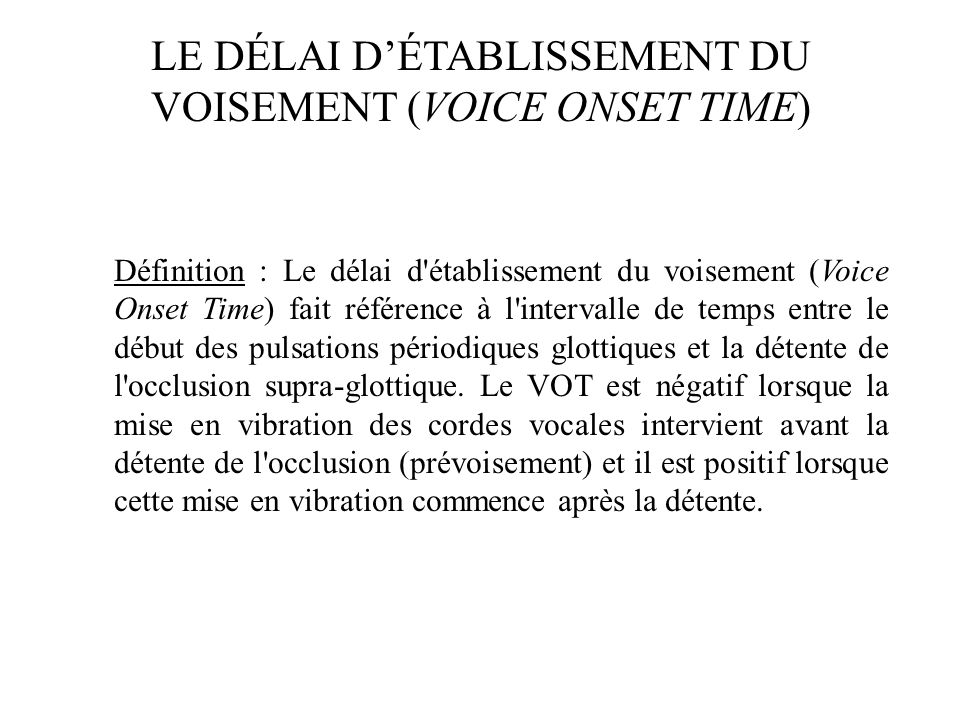 LE DÉLAI D'ÉTABLISSEMENT DU VOISEMENT (VOICE ONSET TIME)