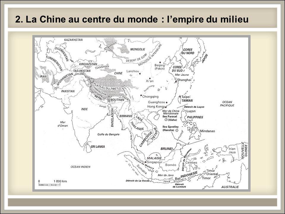 2. La Chine au centre du monde : l'empire du milieu