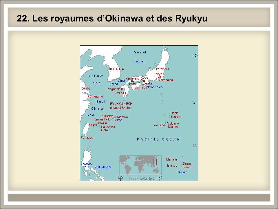 22. Les royaumes d'Okinawa et des Ryukyu