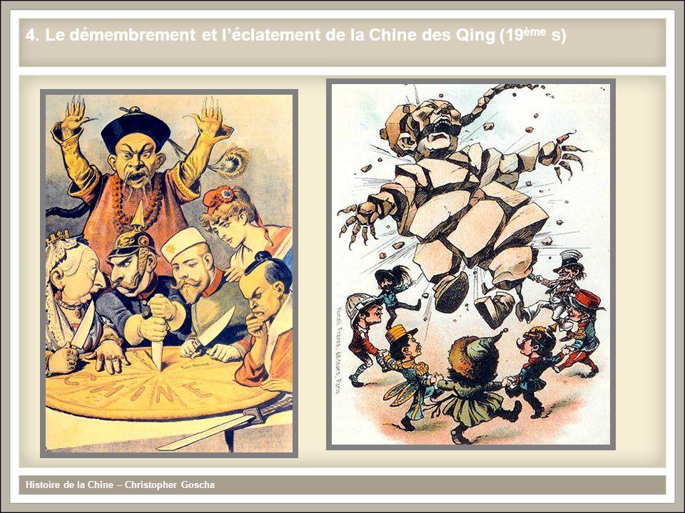 4. Le démembrement et l'éclatement de la Chine des Qing (19ème s)