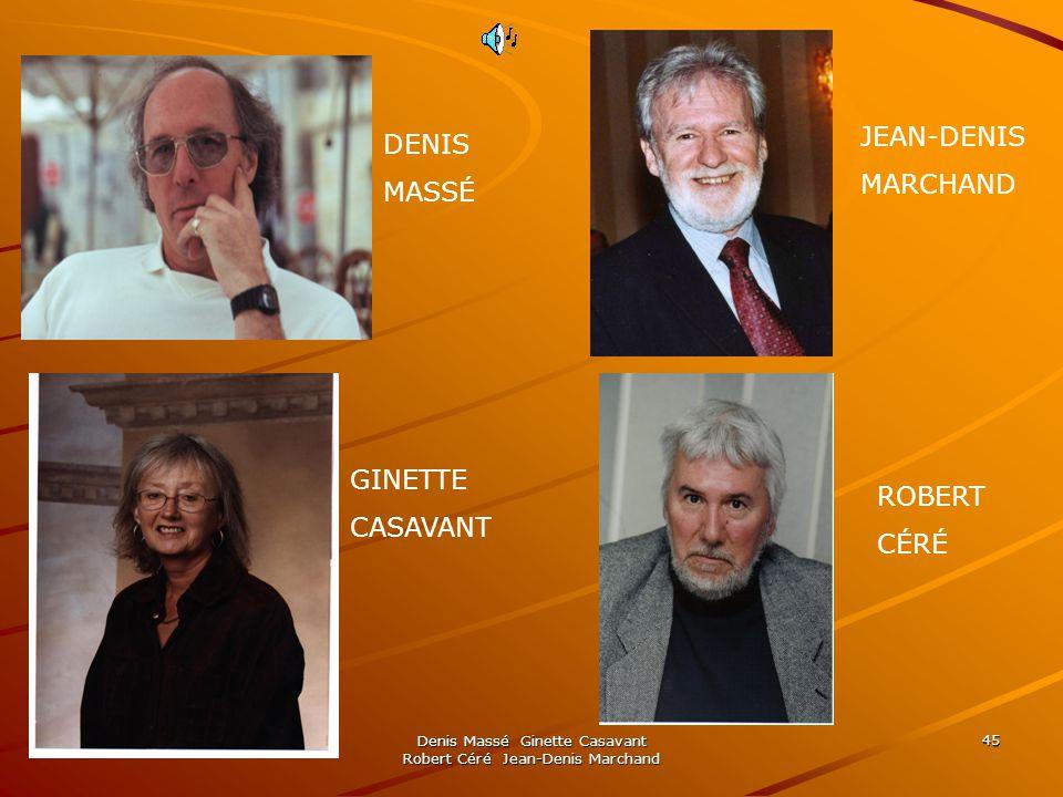 Denis Massé Ginette Casavant Robert Céré Jean-Denis Marchand