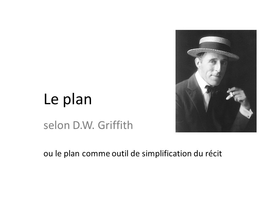 Le plan selon D.W. Griffith