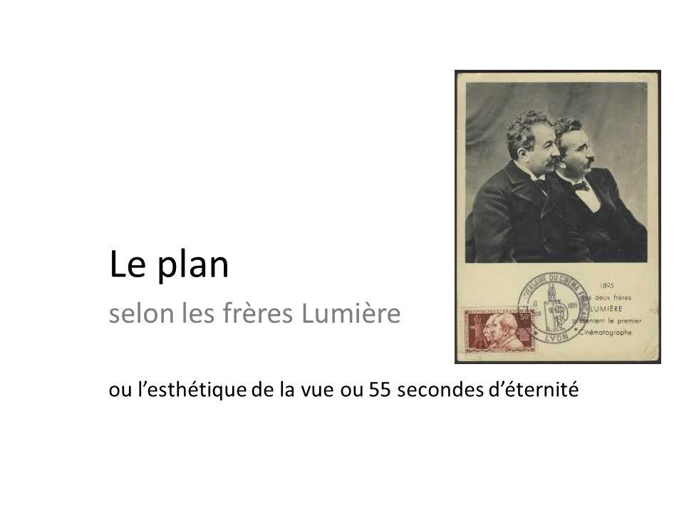 Le plan selon les frères Lumière
