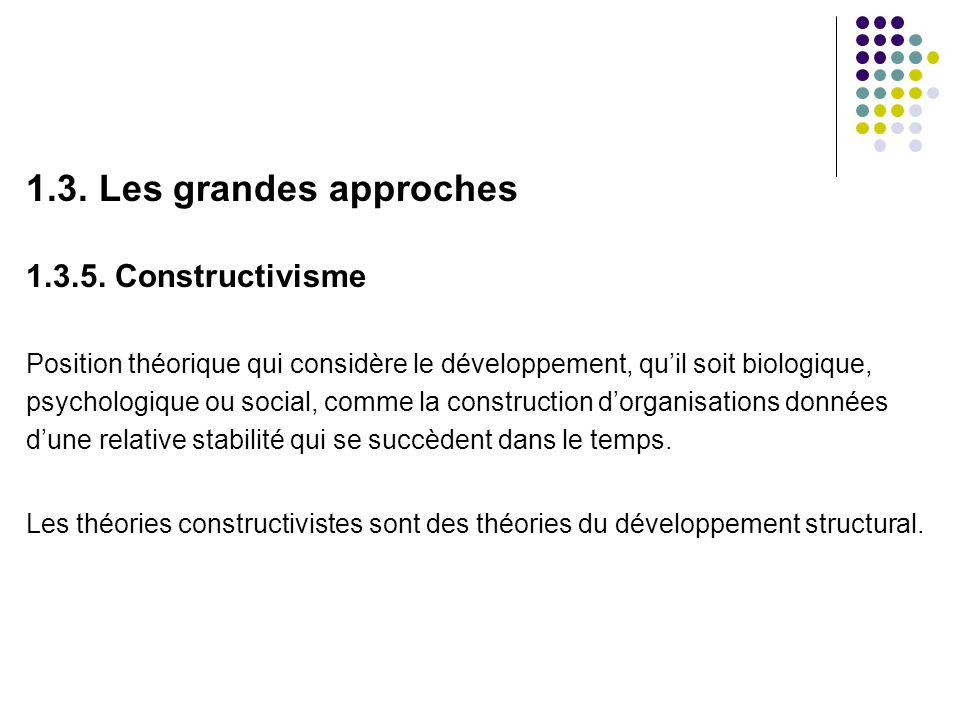 1.3. Les grandes approches 1.3.5. Constructivisme