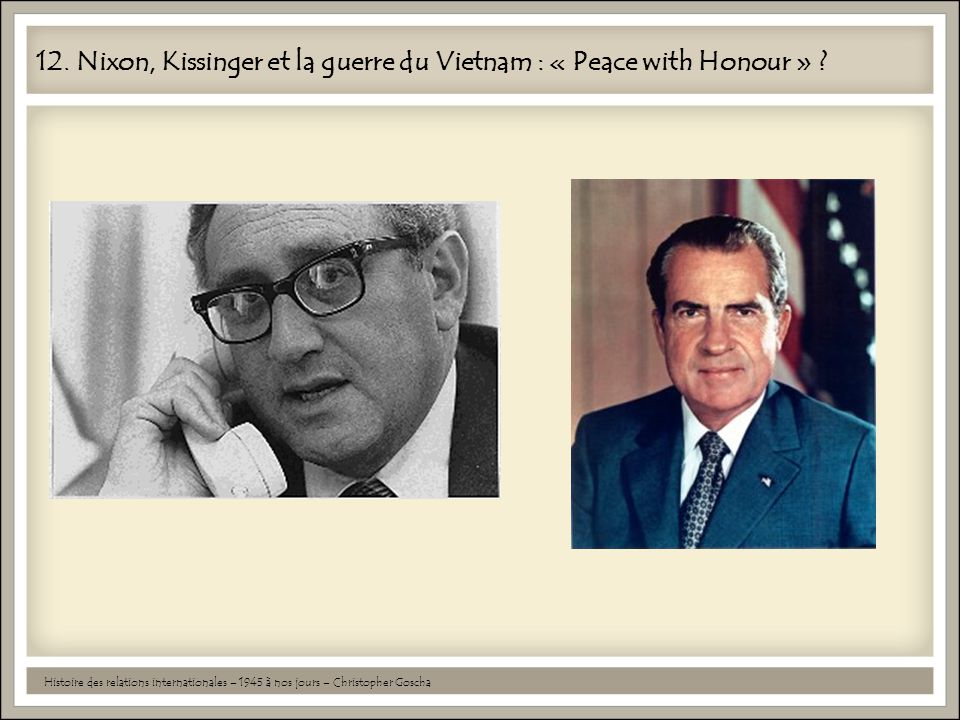 12. Nixon, Kissinger et la guerre du Vietnam : « Peace with Honour »