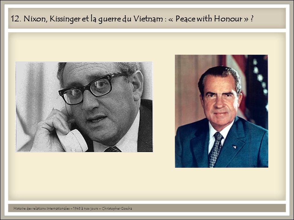 12. Nixon, Kissinger et la guerre du Vietnam : « Peace with Honour »