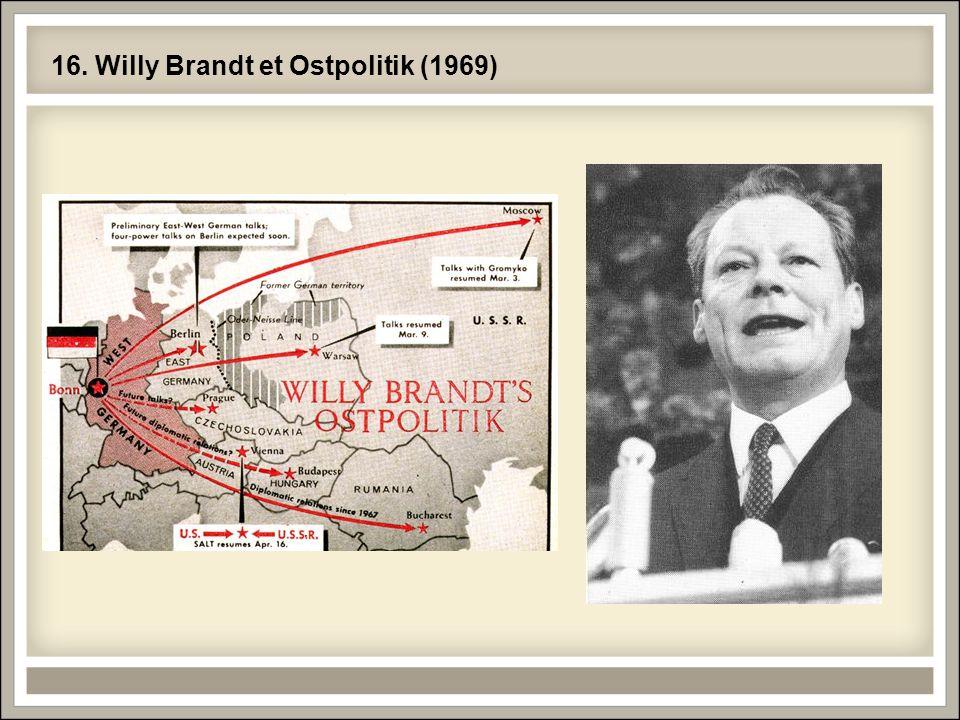 16. Willy Brandt et Ostpolitik (1969)