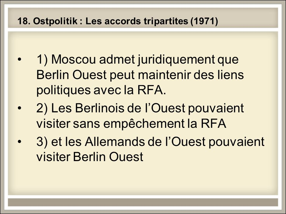 18. Ostpolitik : Les accords tripartites (1971)