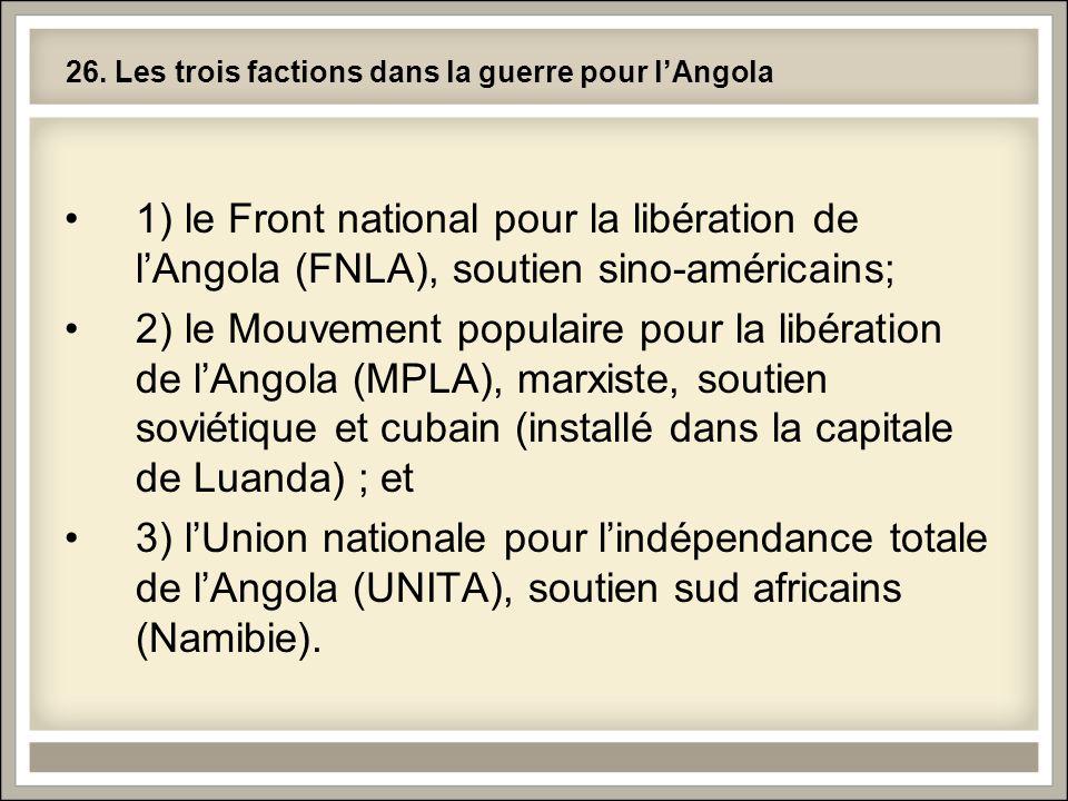 26. Les trois factions dans la guerre pour l'Angola