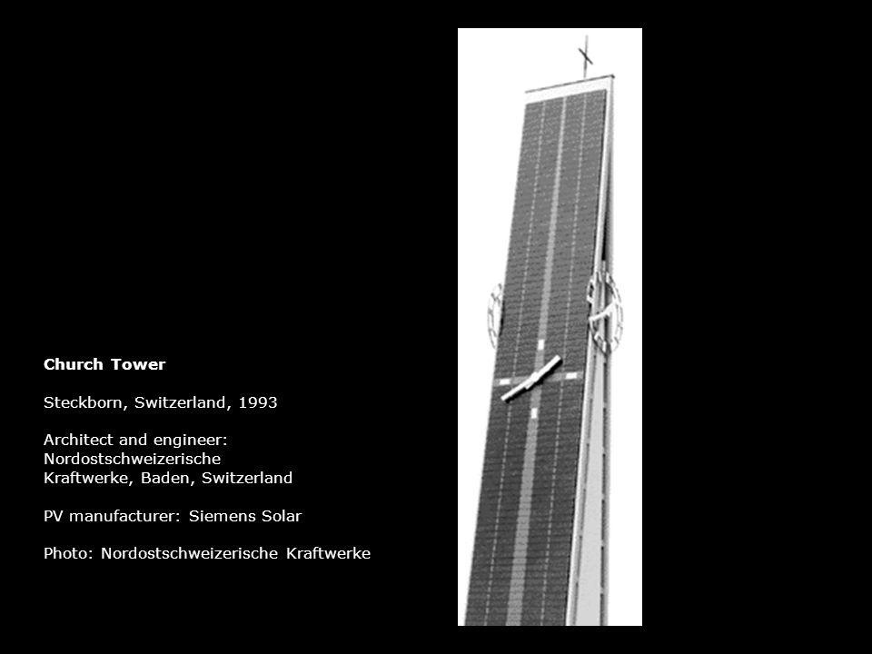 Church Tower Steckborn, Switzerland, 1993. Architect and engineer: Nordostschweizerische. Kraftwerke, Baden, Switzerland.