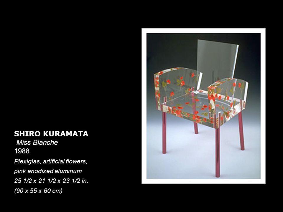 SHIRO KURAMATA Miss Blanche 1988 Plexiglas, artificial flowers,