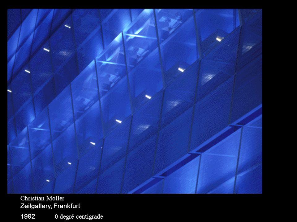 Christian Moller Zeilgallery, Frankfurt 1992 0 degré centigrade