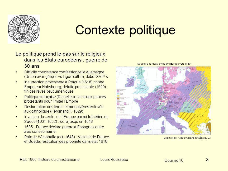 Contexte politique Le politique prend le pas sur le religieux dans les États européens : guerre de 30 ans.