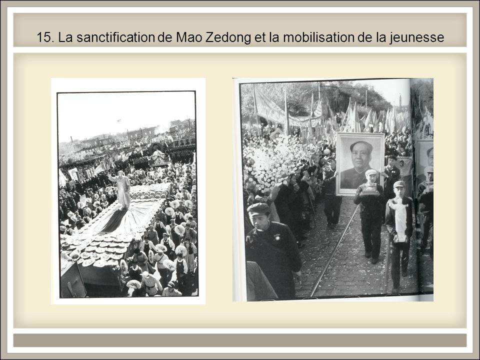15. La sanctification de Mao Zedong et la mobilisation de la jeunesse