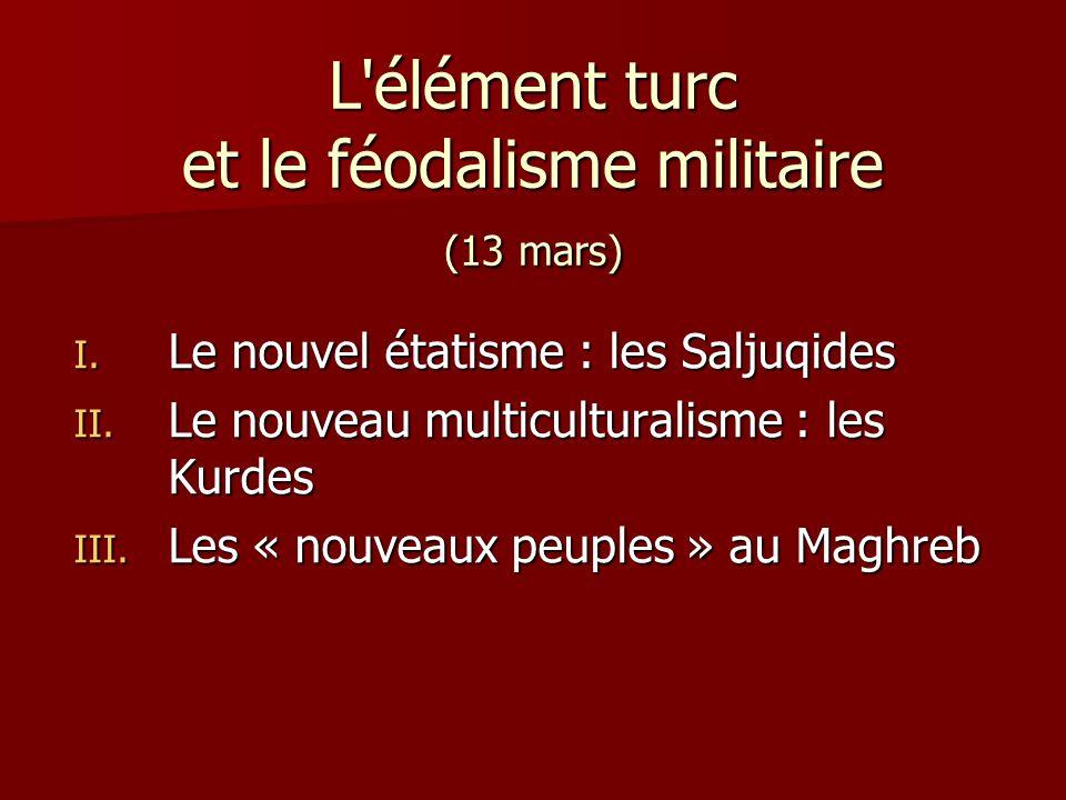 L élément turc et le féodalisme militaire (13 mars)