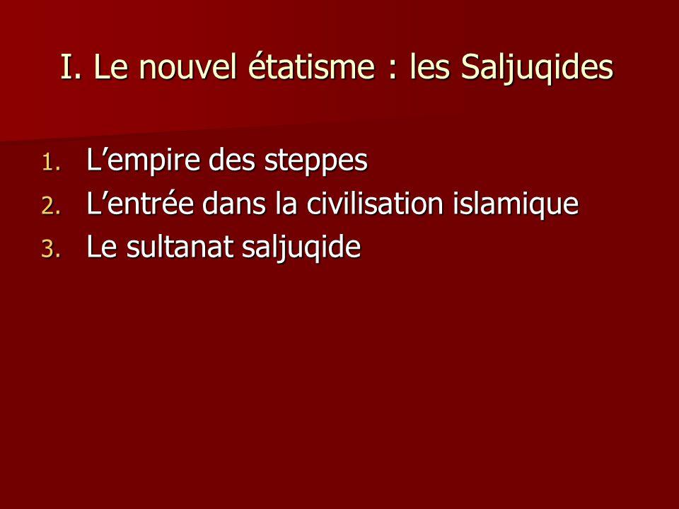 I. Le nouvel étatisme : les Saljuqides