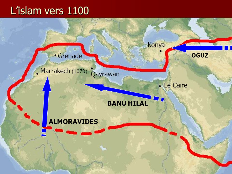 L'islam vers 1100 Konya Grenade Marrakech (1070) Qayrawan Le Caire