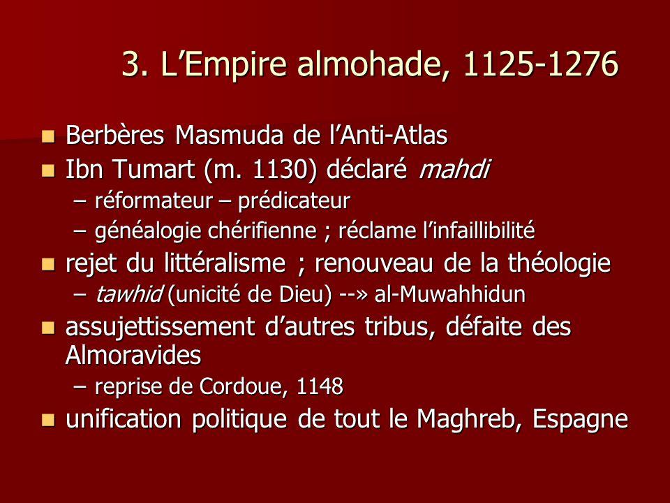 3. L'Empire almohade, 1125-1276 Berbères Masmuda de l'Anti-Atlas