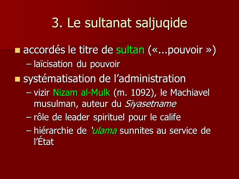 3. Le sultanat saljuqide accordés le titre de sultan («...pouvoir »)