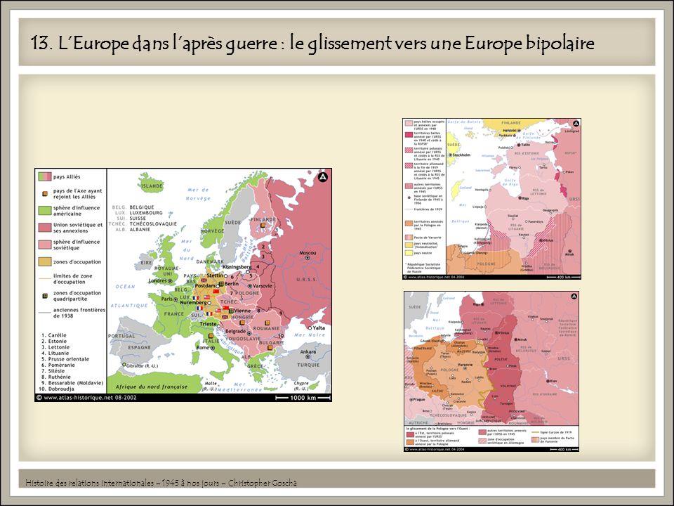 13. L'Europe dans l'après guerre : le glissement vers une Europe bipolaire