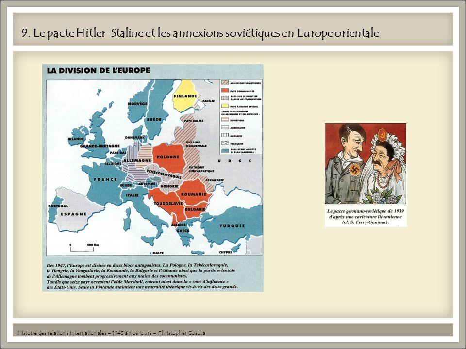 9. Le pacte Hitler-Staline et les annexions soviétiques en Europe orientale
