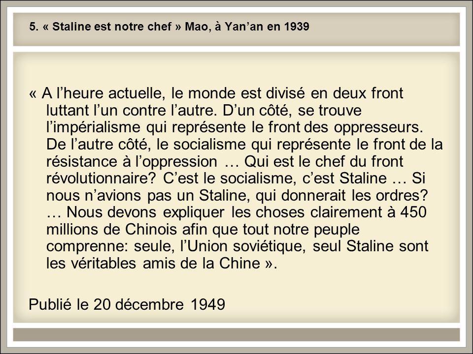 5. « Staline est notre chef » Mao, à Yan'an en 1939