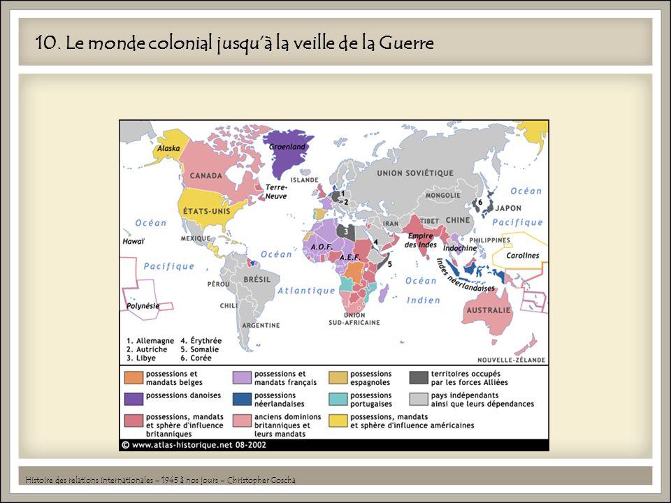 10. Le monde colonial jusqu'à la veille de la Guerre