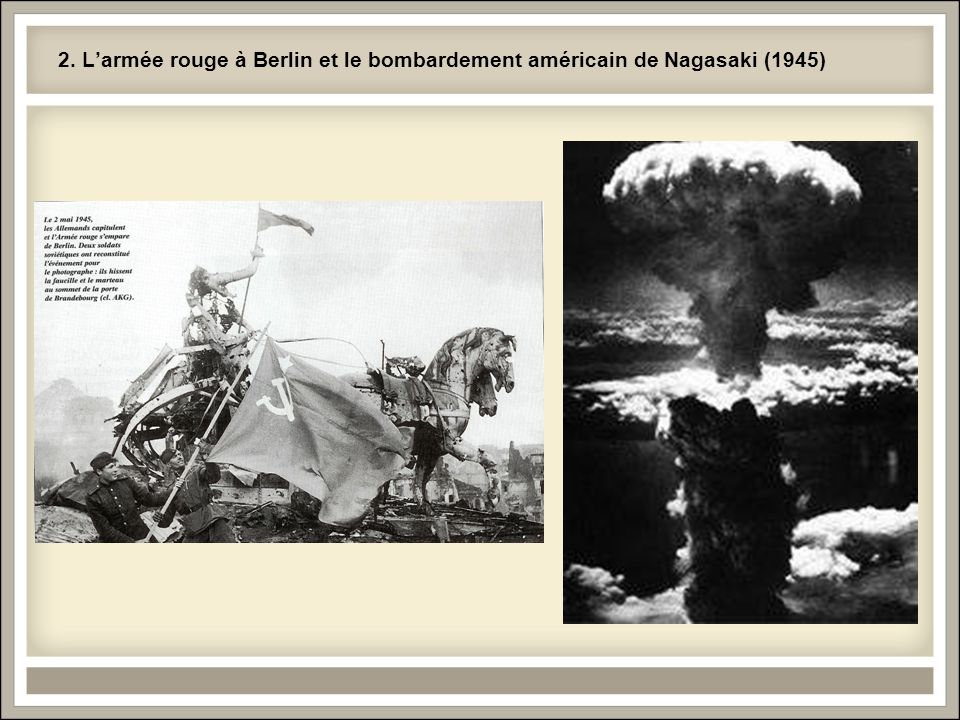 2. L'armée rouge à Berlin et le bombardement américain de Nagasaki (1945)