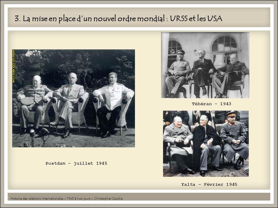 3. La mise en place d'un nouvel ordre mondial : URSS et les USA