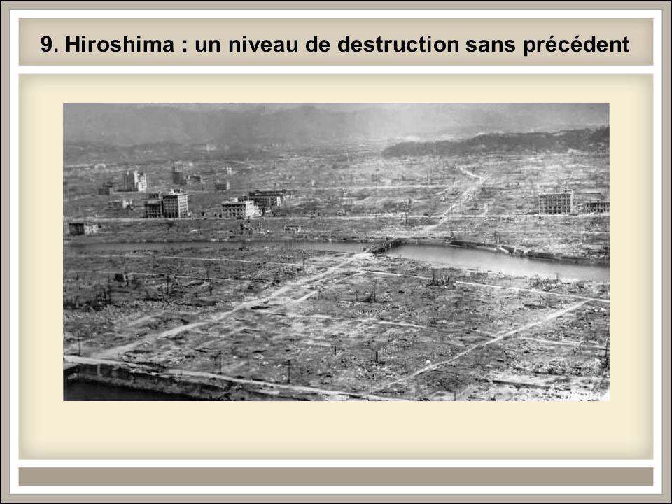 9. Hiroshima : un niveau de destruction sans précédent