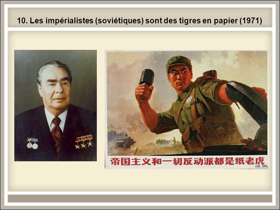 10. Les impérialistes (soviétiques) sont des tigres en papier (1971)