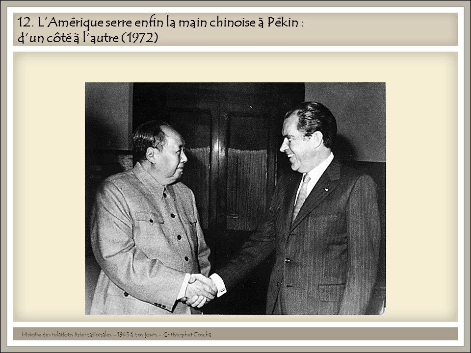 12. L'Amérique serre enfin la main chinoise à Pékin : d'un côté à l'autre (1972)