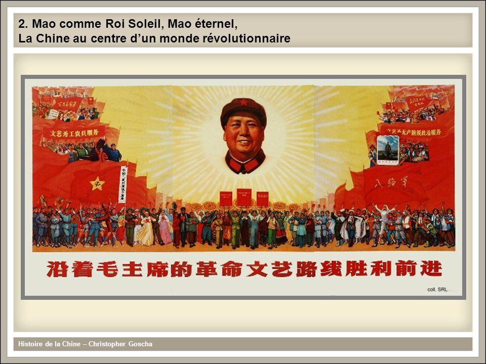 2. Mao comme Roi Soleil, Mao éternel, La Chine au centre d'un monde révolutionnaire