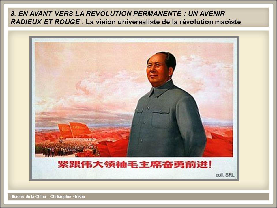 3. EN AVANT VERS LA RÉVOLUTION PERMANENTE : UN AVENIR RADIEUX ET ROUGE : La vision universaliste de la révolution maoïste