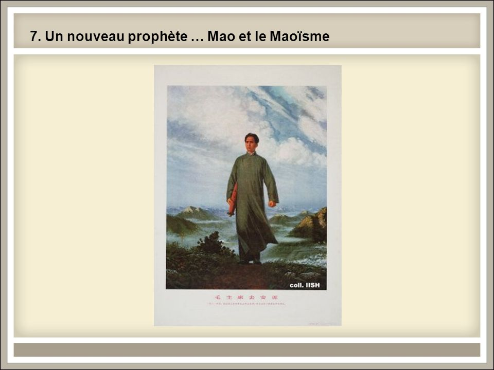 7. Un nouveau prophète … Mao et le Maoïsme