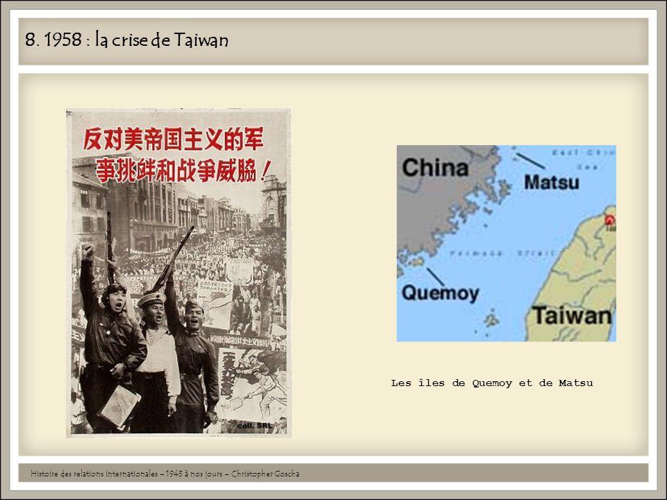 8. 1958 : la crise de Taiwan Les îles de Quemoy et de Matsu
