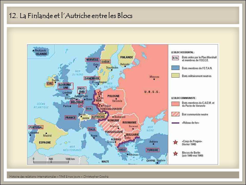 12. La Finlande et l'Autriche entre les Blocs