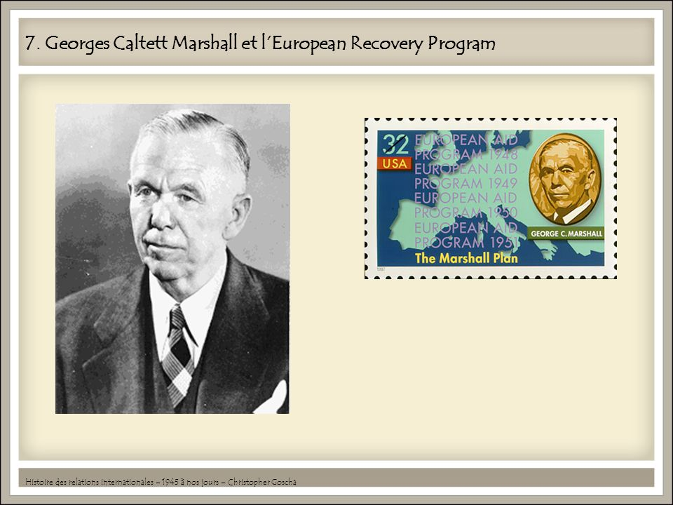 7. Georges Caltett Marshall et l'European Recovery Program
