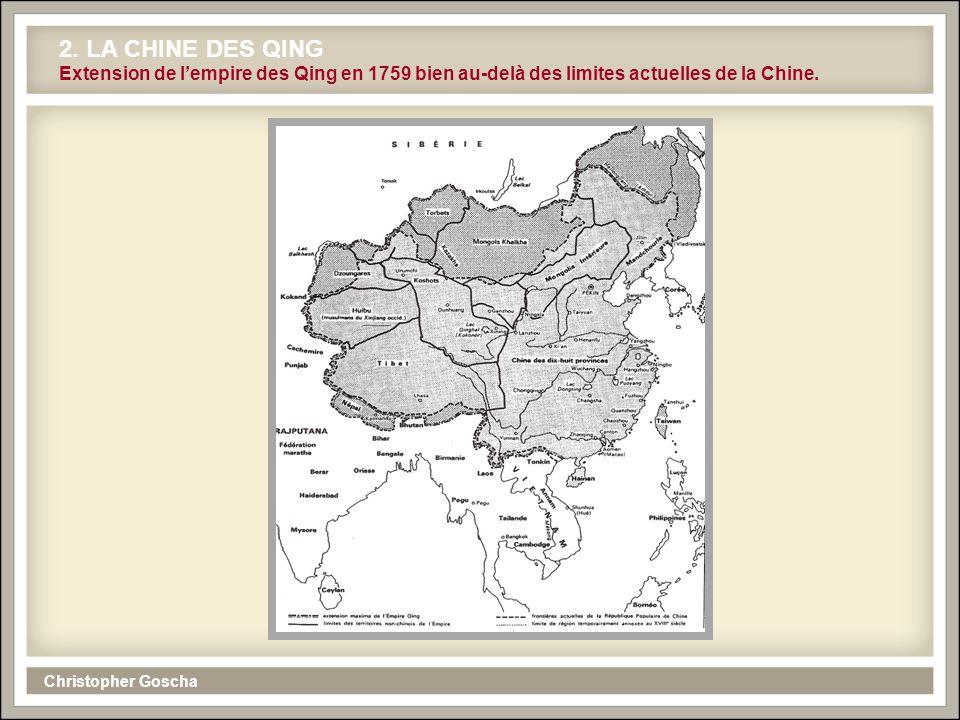 2. LA CHINE DES QING Extension de l'empire des Qing en 1759 bien au-delà des limites actuelles de la Chine.
