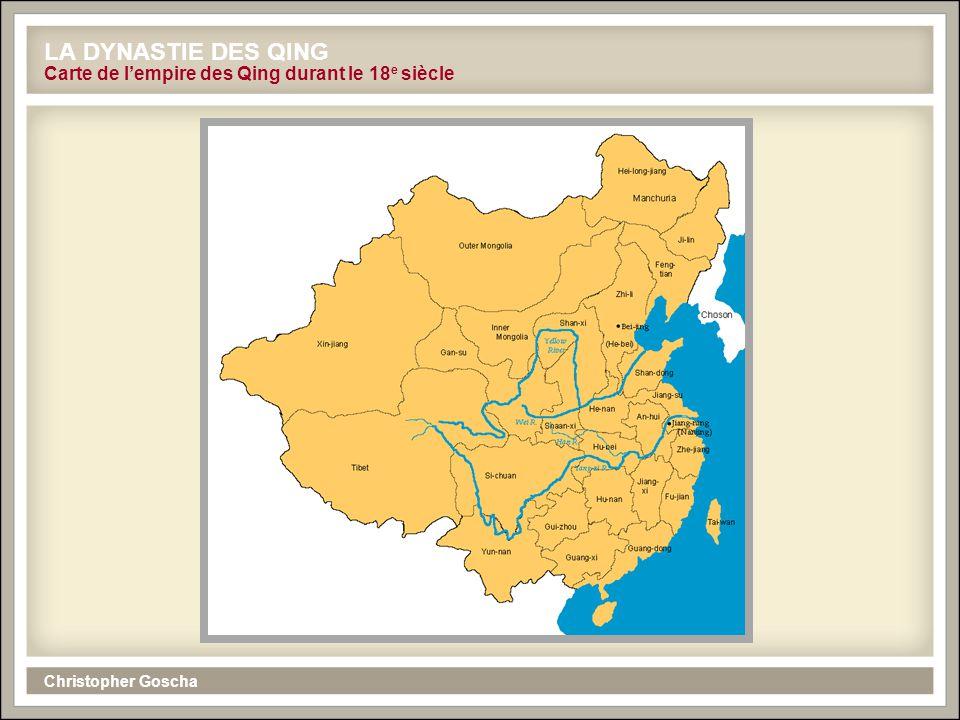 LA DYNASTIE DES QING Carte de l'empire des Qing durant le 18e siècle