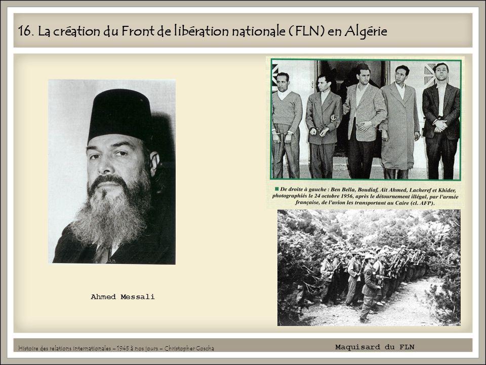16. La création du Front de libération nationale (FLN) en Algérie