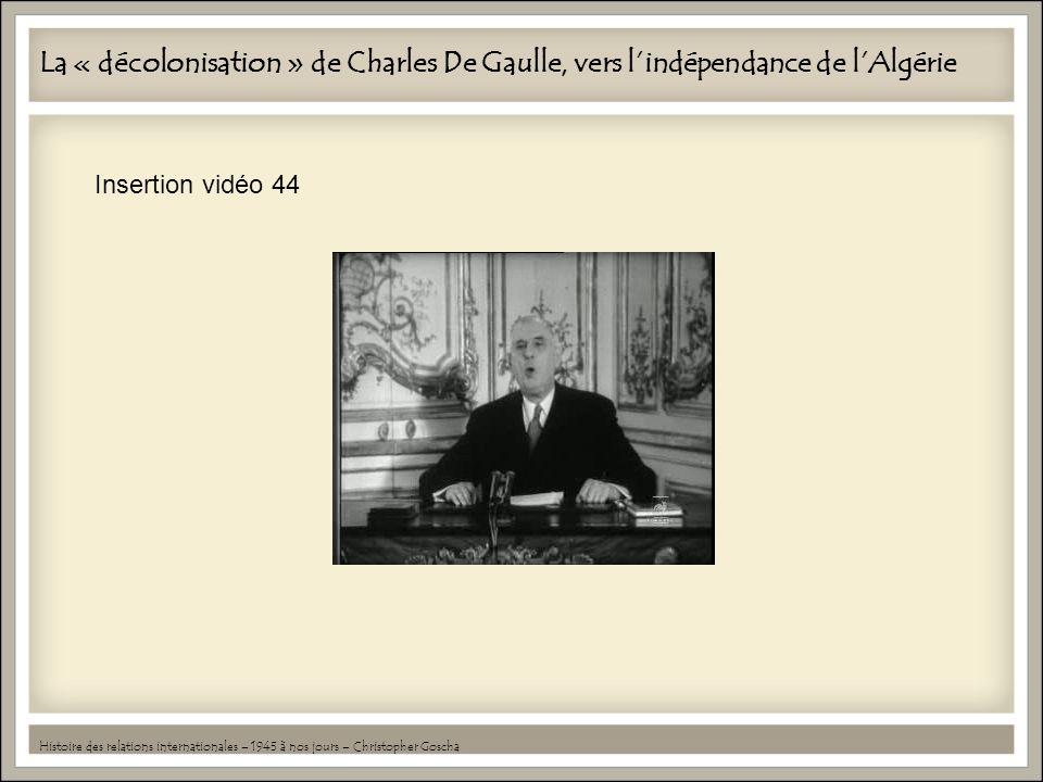 La « décolonisation » de Charles De Gaulle, vers l'indépendance de l'Algérie