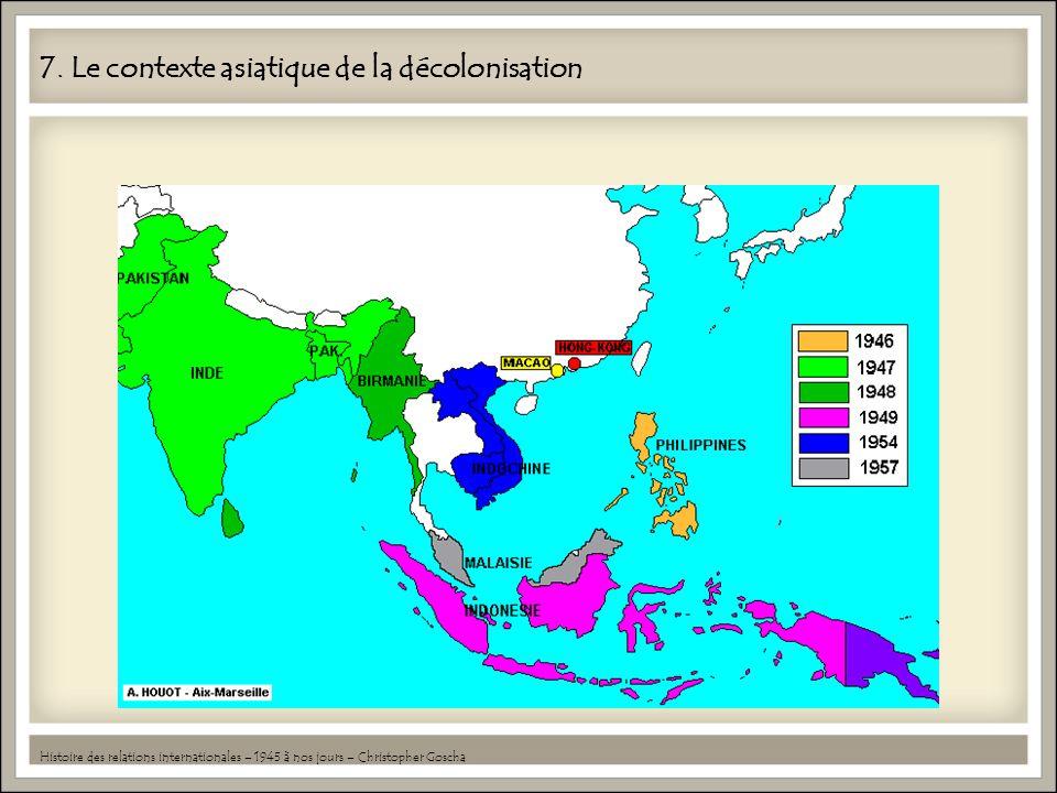 7. Le contexte asiatique de la décolonisation