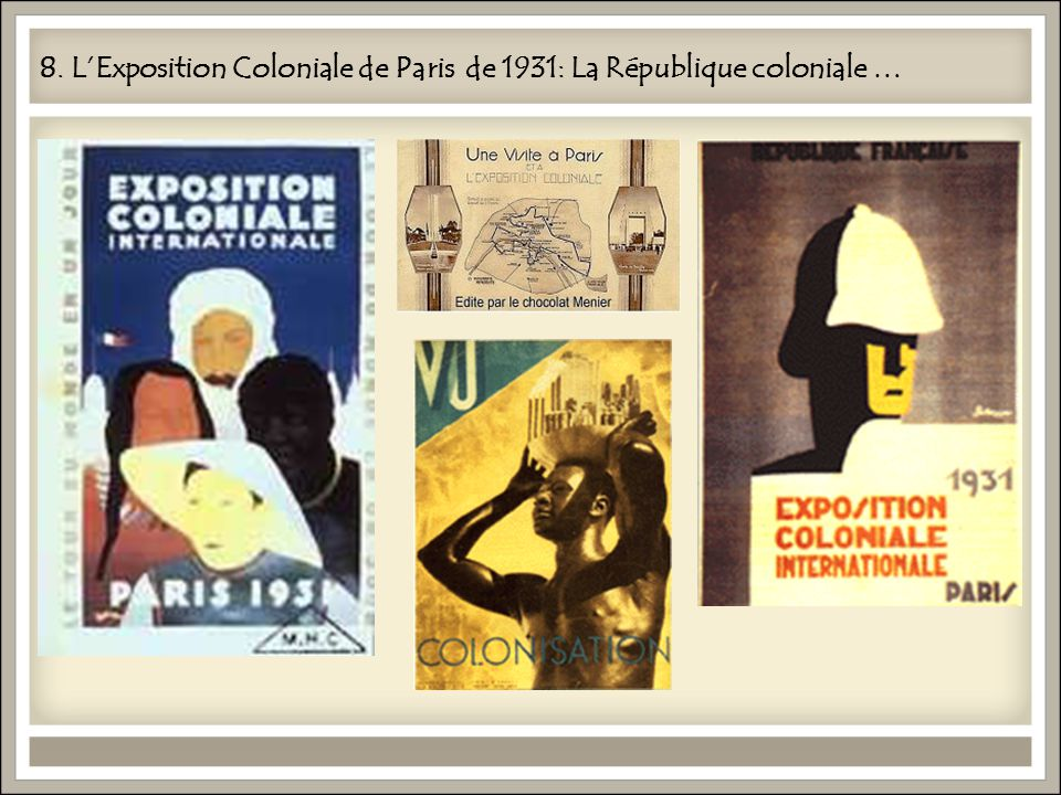 8. L'Exposition Coloniale de Paris de 1931: La République coloniale …