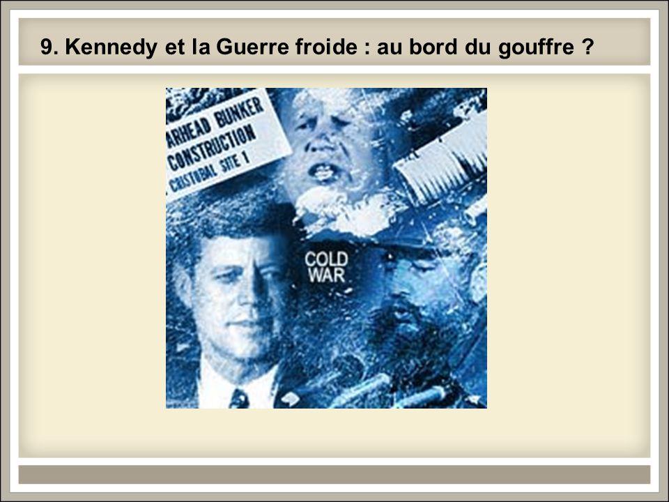 9. Kennedy et la Guerre froide : au bord du gouffre