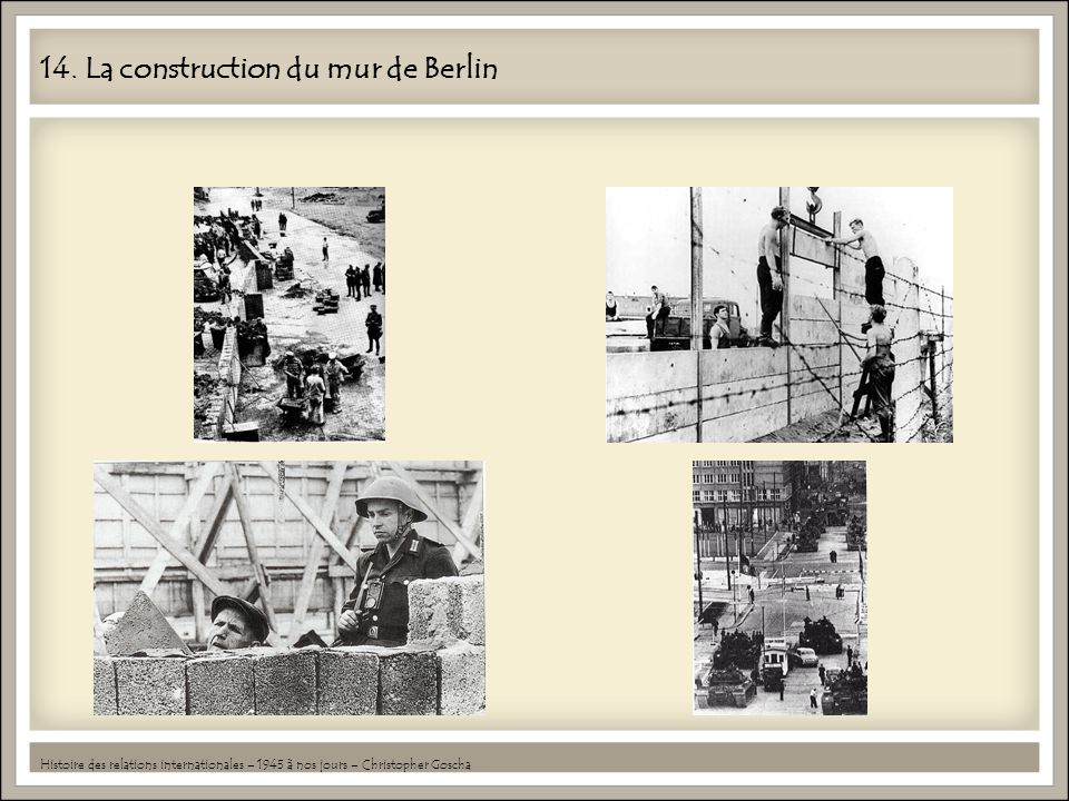 14. La construction du mur de Berlin