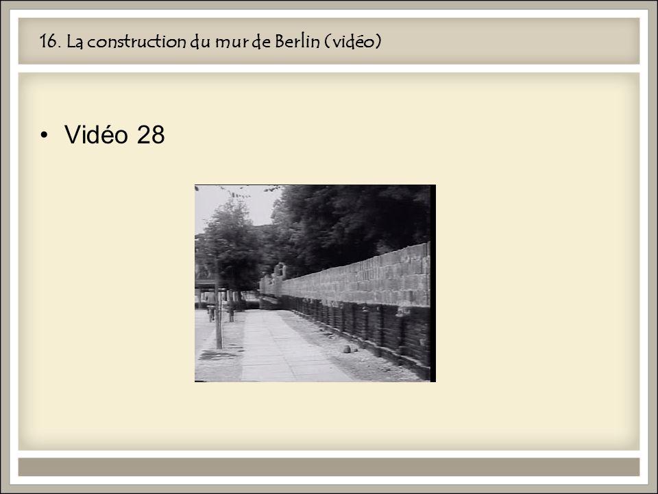 16. La construction du mur de Berlin (vidéo)