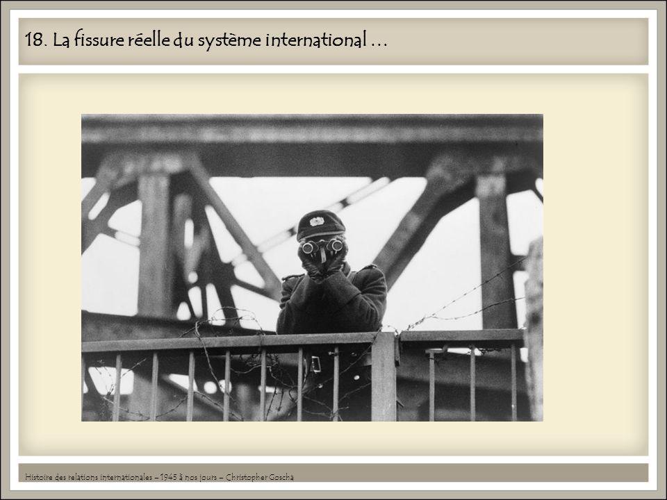 18. La fissure réelle du système international …